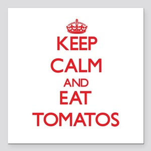 """Keep calm and eat Tomatos Square Car Magnet 3"""" x 3"""