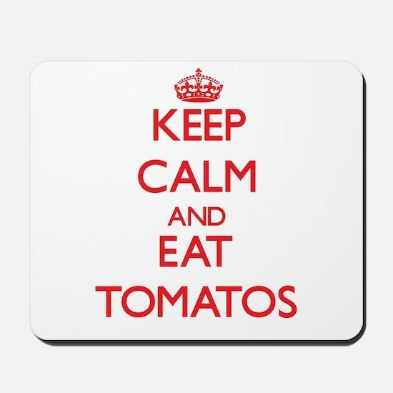Keep calm and eat Tomatos Mousepad