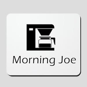 Morning Joe Mousepad