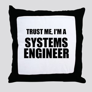 Trust Me, Im A Systems Engineer Throw Pillow