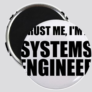 Trust Me, Im A Systems Engineer Magnets