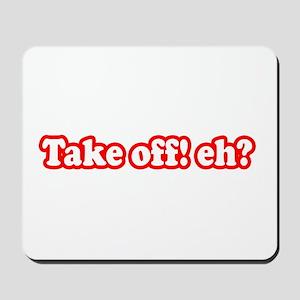 Take Off Eh? Mousepad