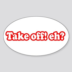 Take Off Eh? Oval Sticker