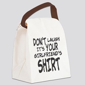 DON'T LAUGH IT'S YOUR GIRLFRIEND' Canvas Lunch Bag