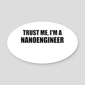Trust Me, Im A Nanoengineer Oval Car Magnet