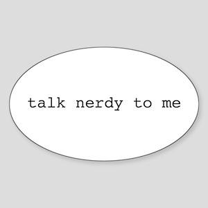 Talk Nerdy To Me Oval Sticker