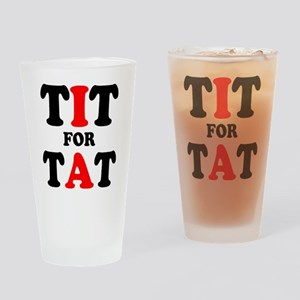 TIT FOR TAT Drinking Glass