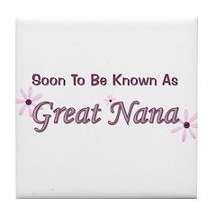 Soon To Be Great Nana Tile Coaster