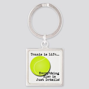 Tennis is Life... Keychains
