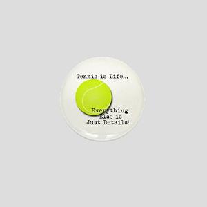 Tennis is Life... Mini Button