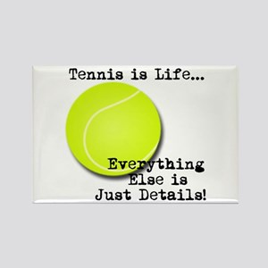 Tennis is Life... Magnets