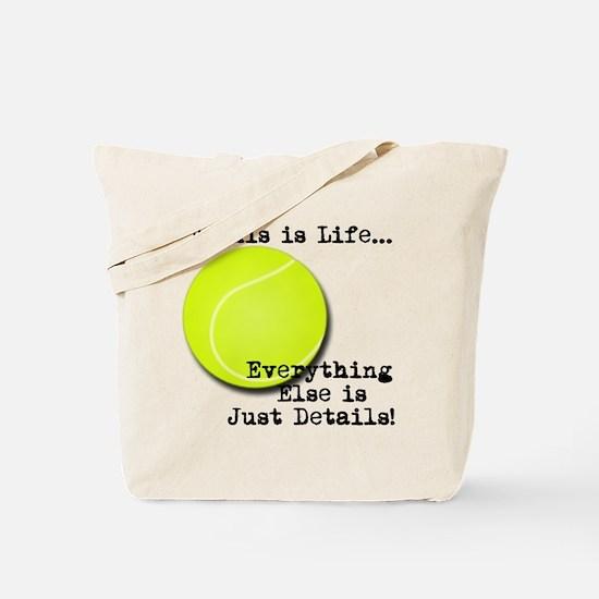 Tennis is Life... Tote Bag
