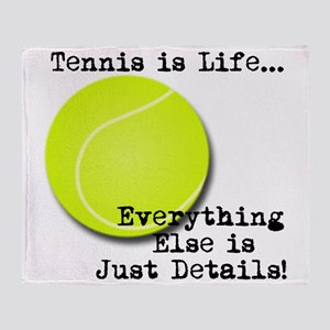 Tennis is Life... Throw Blanket