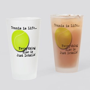 Tennis is Life... Drinking Glass