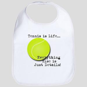 Tennis is Life... Bib