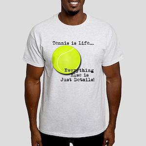 Tennis is Life... T-Shirt