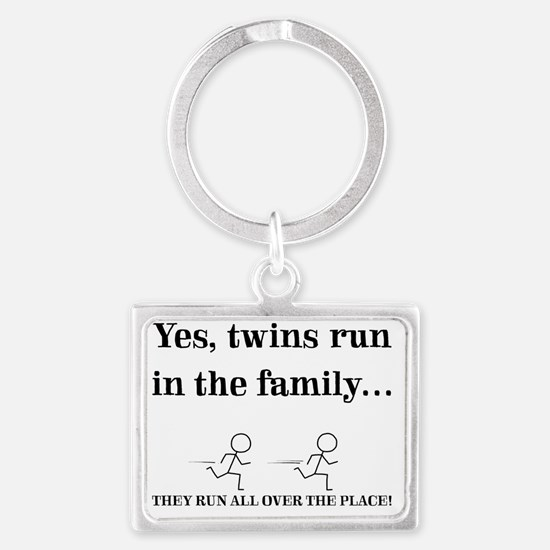 YES, TWINS RUN IN THE FAMILY Landscape Keychain