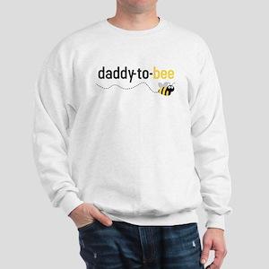 daddy to bee Sweatshirt