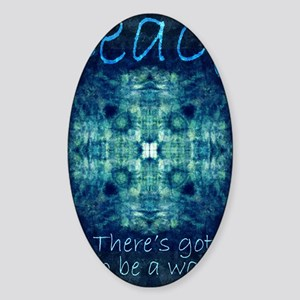 Peace - Theres got to be a way Sticker (Oval)