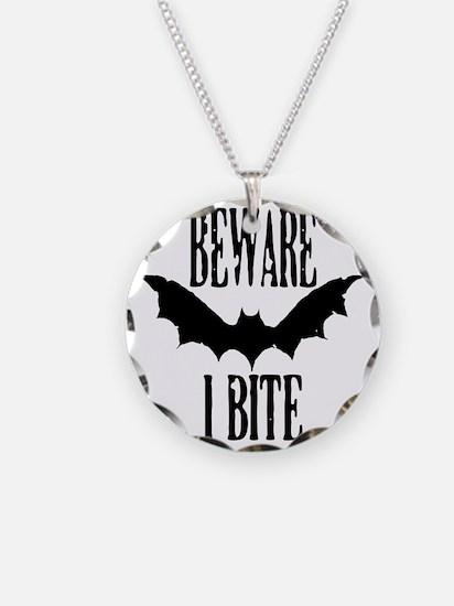 Beware I Bite Necklace