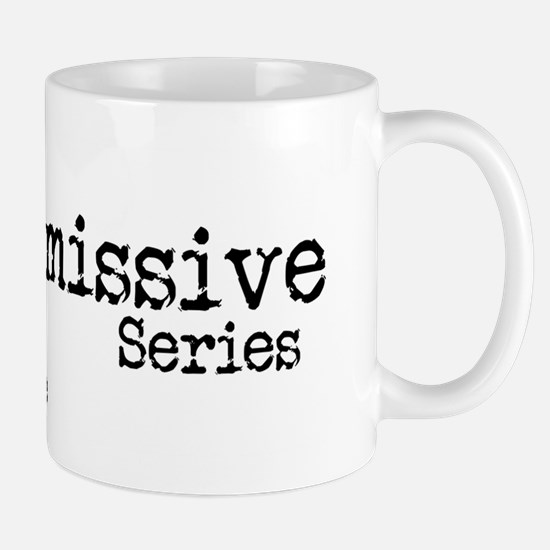 The His Submissive Series Mug