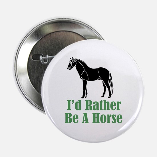 Rather Be A Horse Button