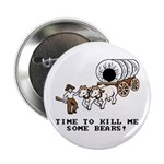 Time to Kill me Some Bears! (Oregon Trail) Button