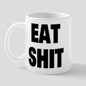 Eat Shit Mug