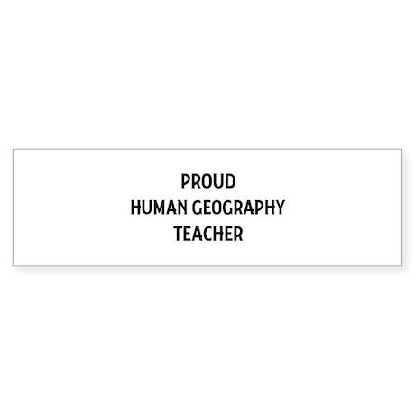 HUMAN GEOGRAPHY teacher Bumper Sticker