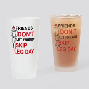 Dont skip leg day Drinking Glass