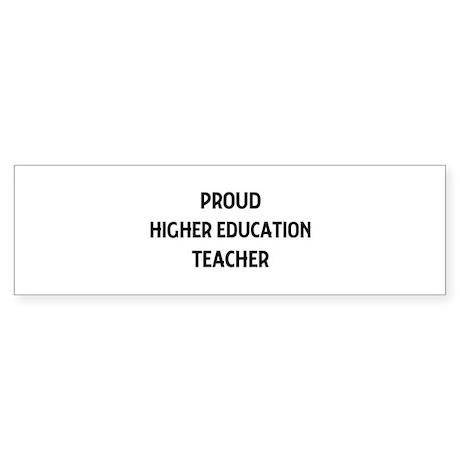 HIGHER EDUCATION teacher Bumper Sticker