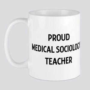 MEDICAL SOCIOLOGY teacher Mug