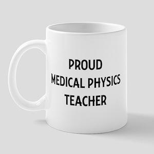MEDICAL PHYSICS teacher Mug