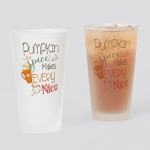 Pumpkin Spice Makes Everything Nice Drinking Glass