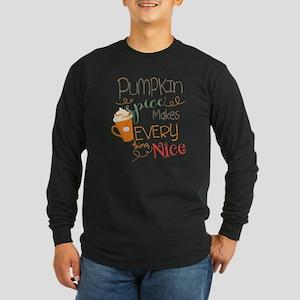 Pumpkin Spice Makes Every Long Sleeve Dark T-Shirt