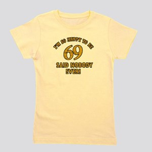 So happy to be 69 Girl's Tee