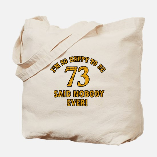 So happy to be 73 Tote Bag