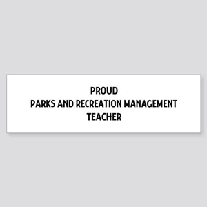 PARKS AND RECREATION MANAGEME Bumper Sticker