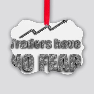 Traders have no fear Picture Ornament