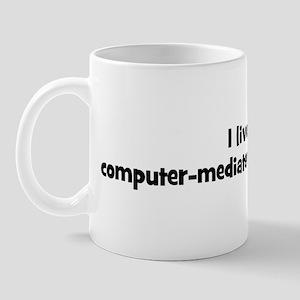 Live for computer-mediated co Mug