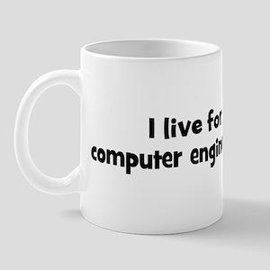 Live for computer engineering Mug
