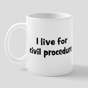 Live for civil procedure Mug