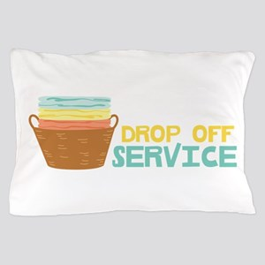 Drop Off Service Pillow Case