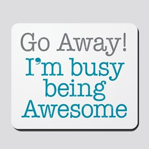 Busy Being Awesome Mousepad