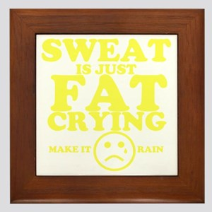 Sweat is just fat crying fitness work  Framed Tile