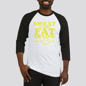 Sweat is just fat crying fitness w Baseball Jersey