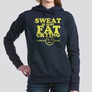 Sweat is just fat crying fitness Hooded Sweatshirt