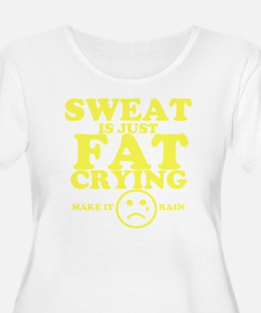 Sweat is just T-Shirt