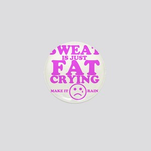 Sweat is just fat crying fitness work  Mini Button