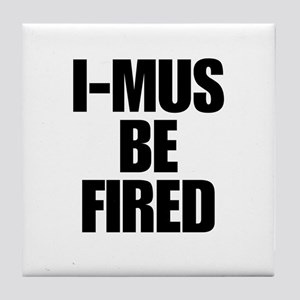 I-MUS Be Fired Tile Coaster